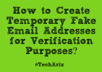 Create Temporary Fake Email Addresses