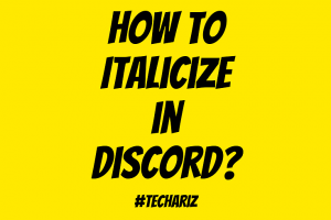 How to Italicize in Discord