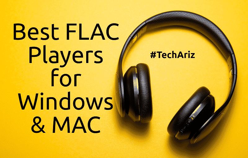 Top 10 Best FLAC Players for Windows & MAC - TechAriz