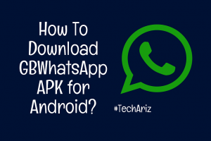 How To Download GBWhatsApp APK for Android?