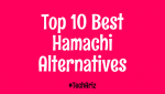 Top 10 Best Hamachi Alternatives