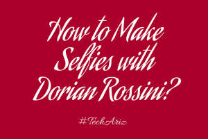 How to make selfies with Dorian Rossini Dorian