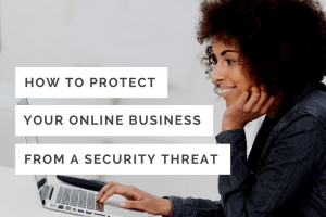 Protect Your Online Business From Security Threat
