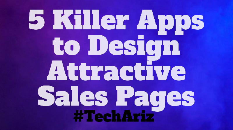 5 Killer Apps to Design Attractive Sales Pages