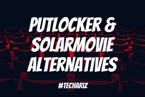 Putlocker and SolarMovie Alternatives