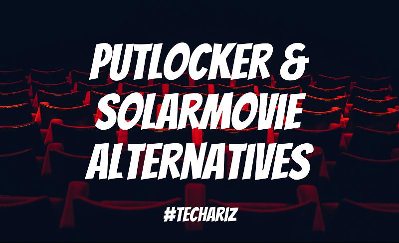 Putlocker and SolarMovie Alternatives