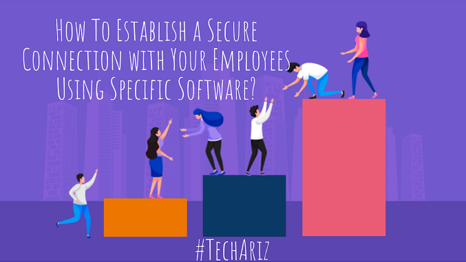Secure Connection with Your Employees