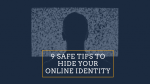 Hide Your Online Identity Tips