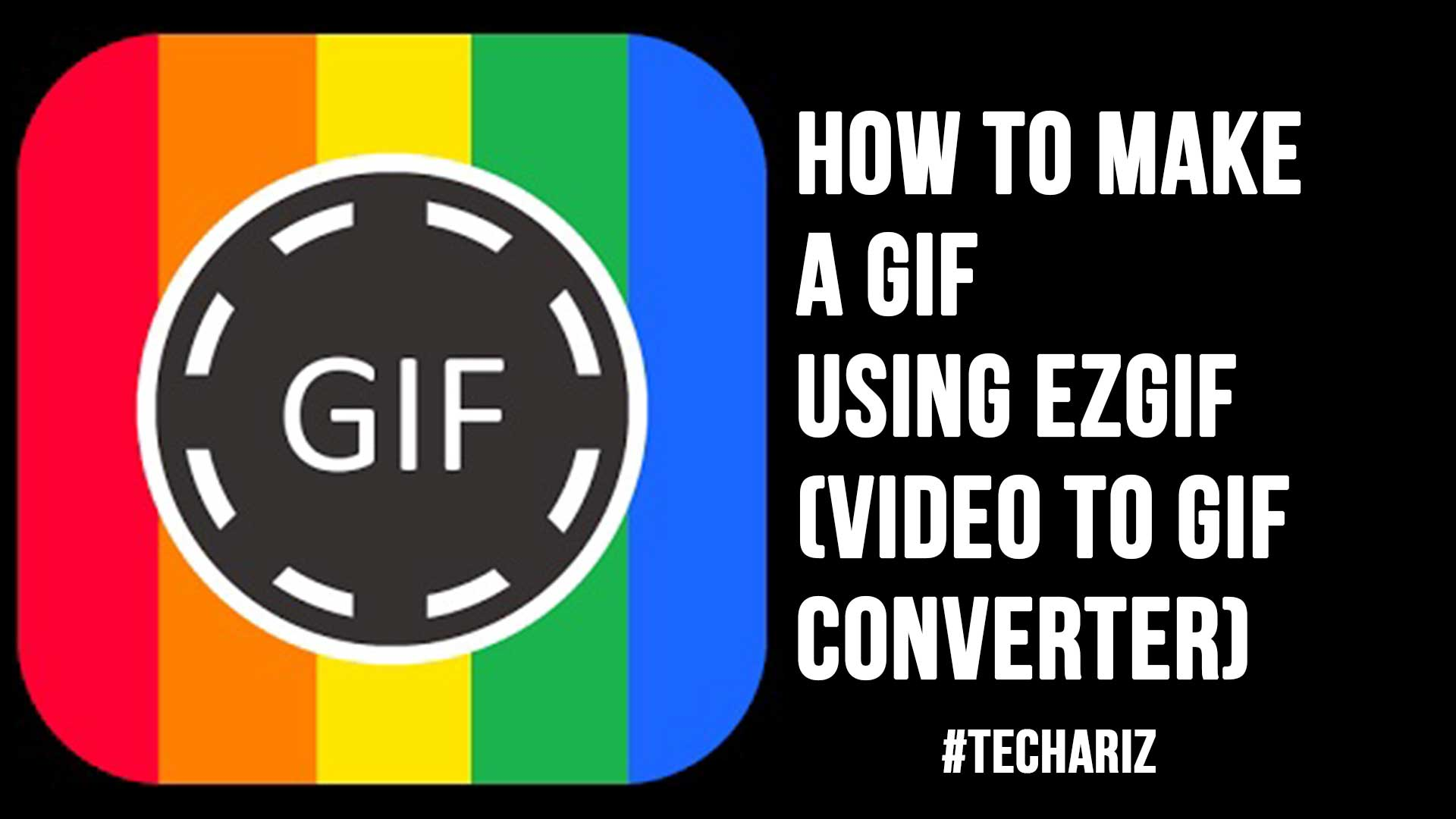 How to Make a GIF using EZGIF Video to GIF Converter