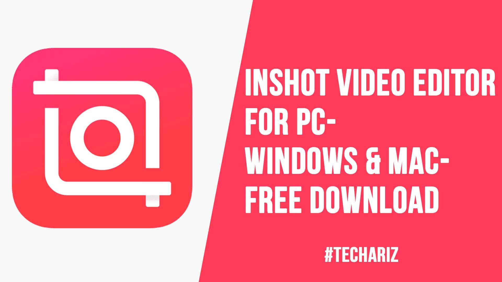 InShot Video Editor for PC Windows Mac Free Download