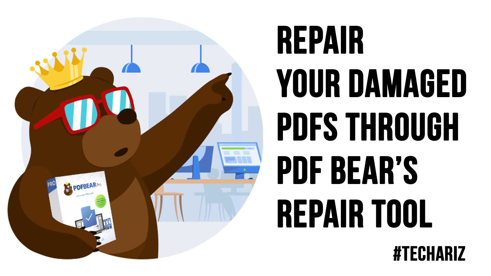 Repair Your Damaged PDFs Through PDF Bear Repair Tool