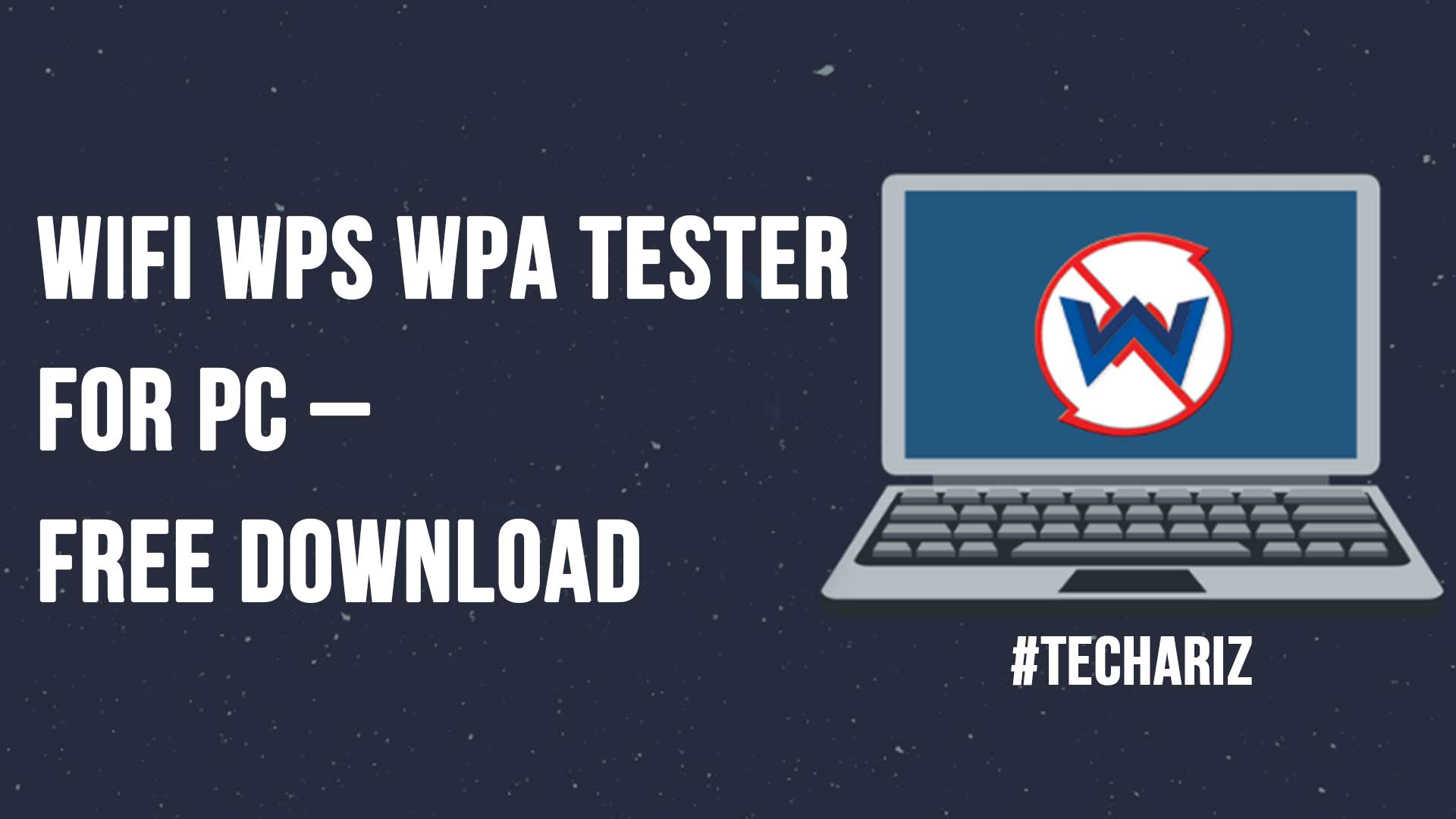 WIFI WPS WPA TESTER for PC Free Download