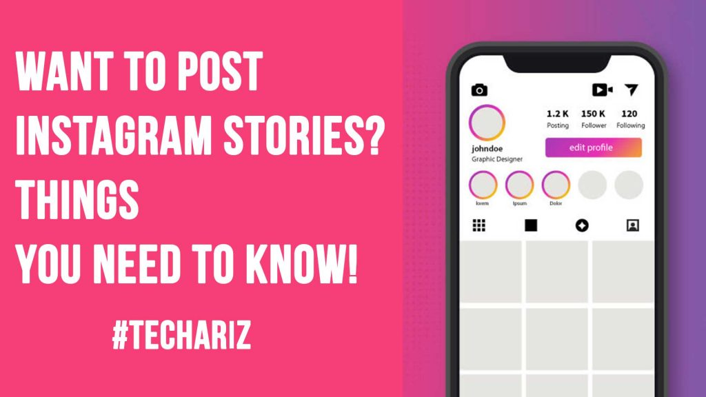 Want To Post Instagram Stories? Things You Need To Know