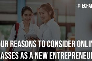 Four Reasons to Consider Online Classes as a New Entrepreneur