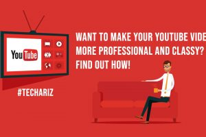 Want To Make Your YouTube Videos More Professional And Classy Find Out How