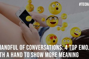 A Handful of Conversations 4 Top Emojis With A Hand To Show More Meaning