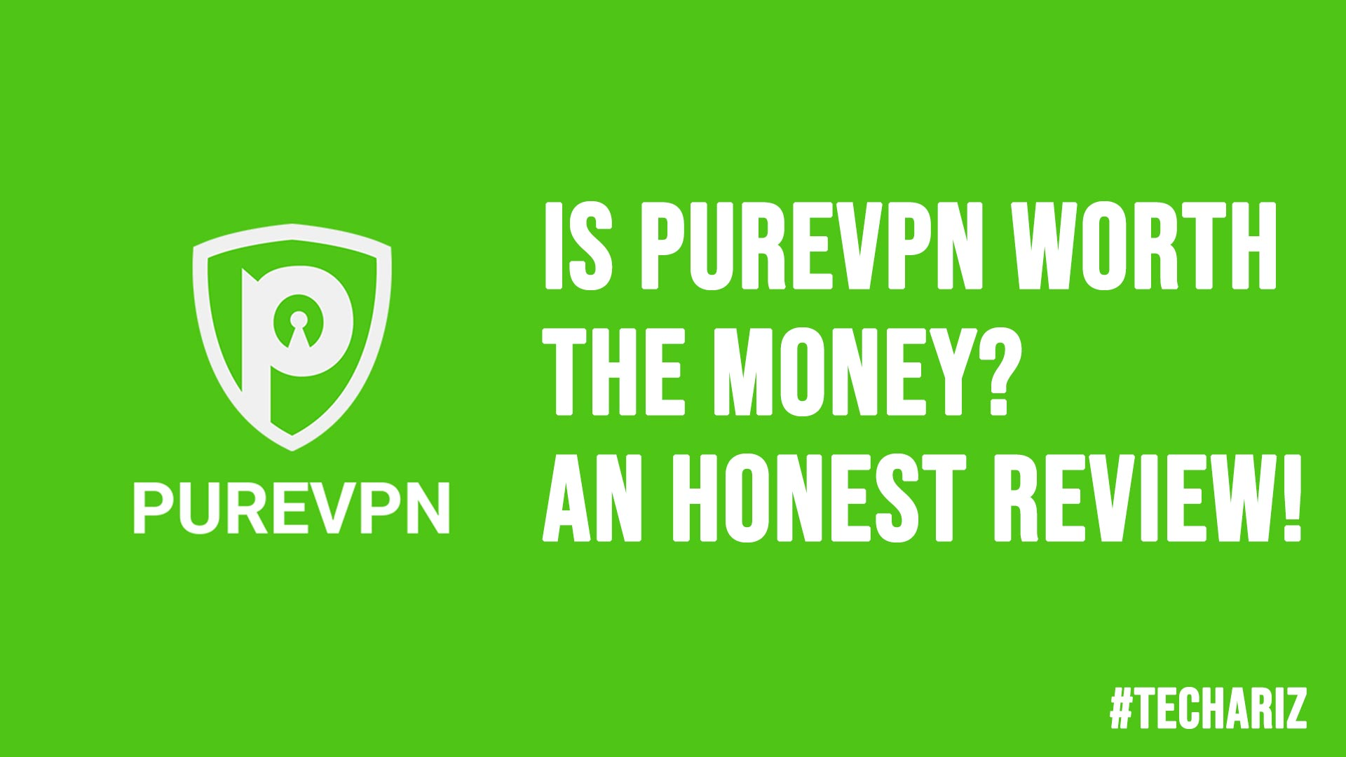 Is PureVPN Worth the Money An Honest Review