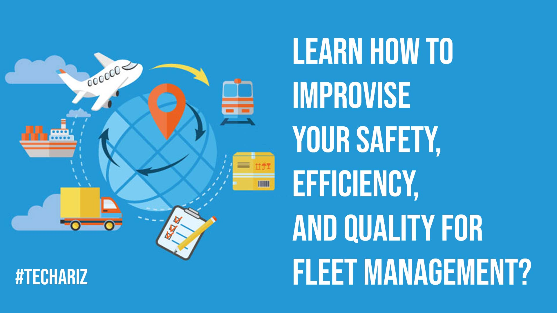 Learn How To Improvise Your Safety Efficiency And Quality For Fleet Management