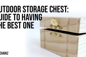 Outdoor Storage Chest Guide To Having The Best One