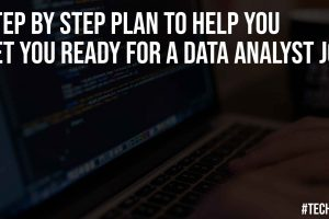 Step By Step Plan To Help You Get You Ready For A Data Analyst Job