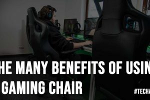The Many Benefits of Using a Gaming Chair