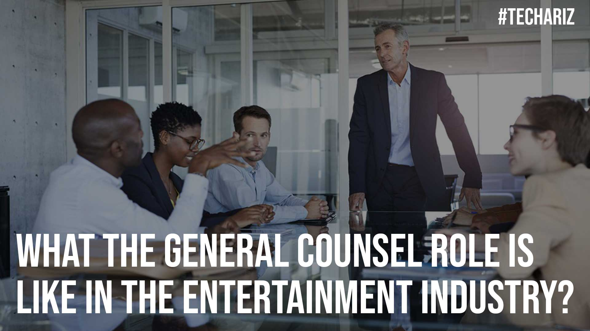 What The General Counsel Role Is Like In The Entertainment Industry
