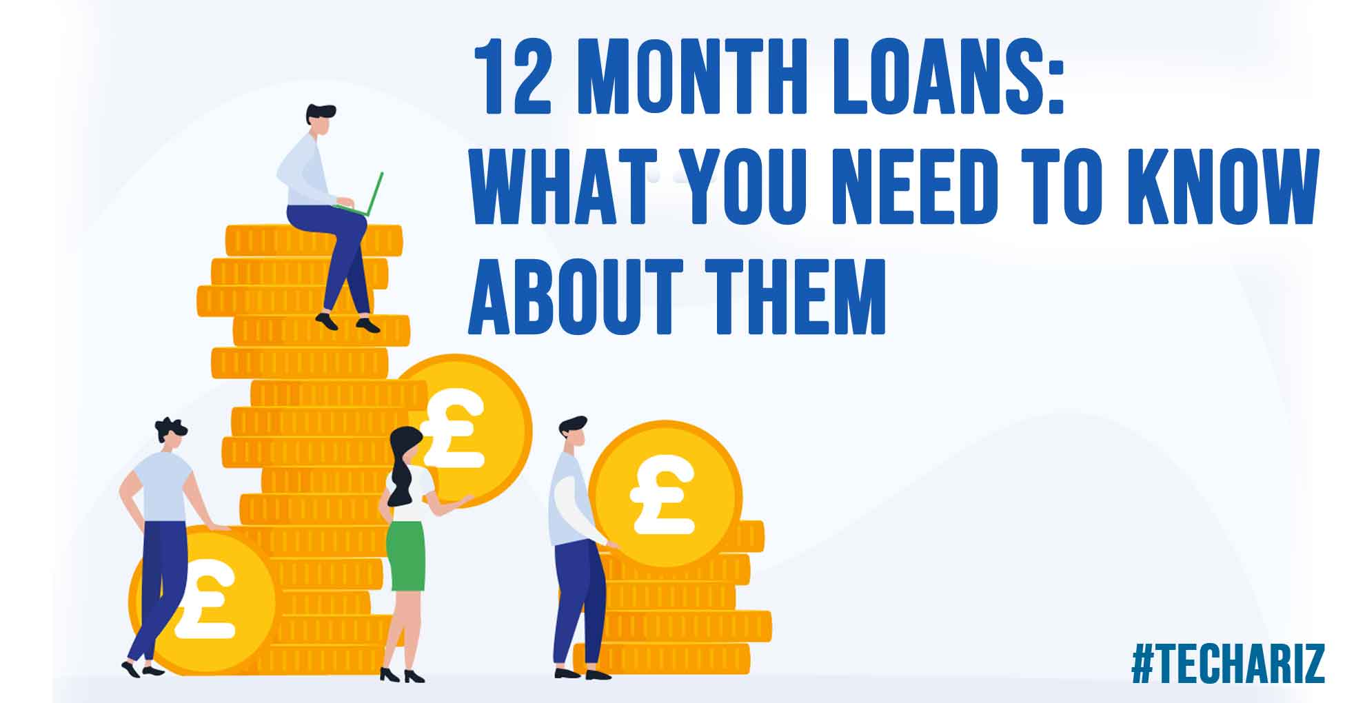 12 Month Loans What You Need To Know About Them