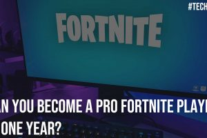 Can You Become a Pro Fortnite Player in One Year