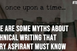 Here are Some Myths About Technical Writing That Every Aspirant Must Know