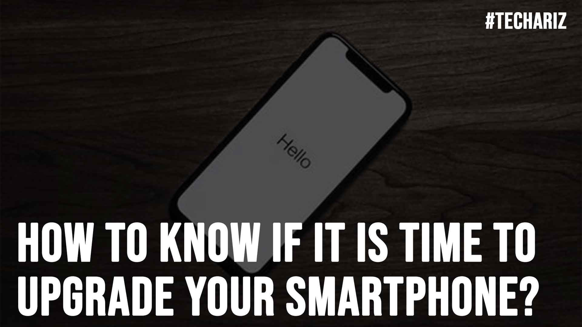 How to Know if it is Time to Upgrade Your Smartphone