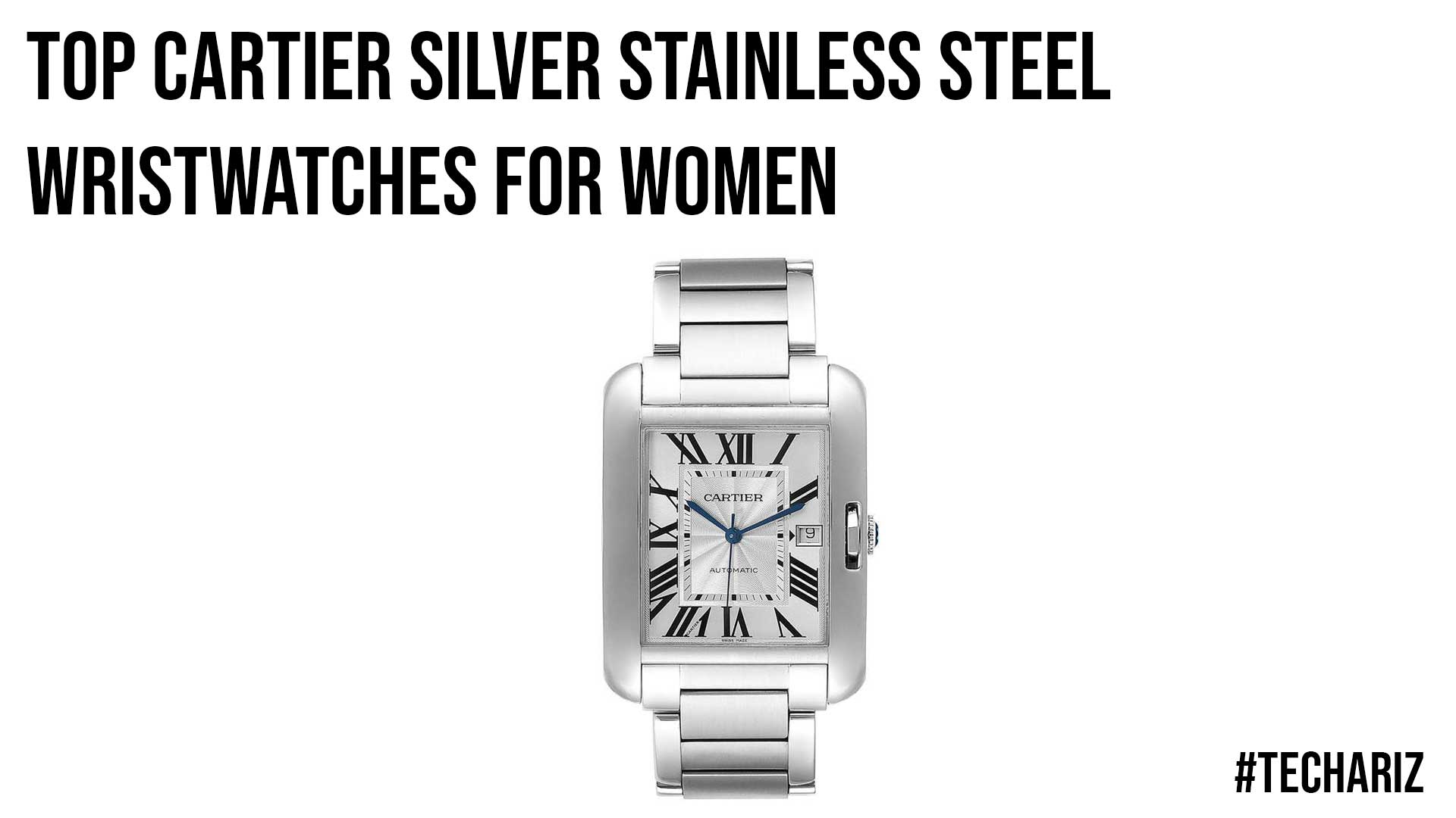 Top Cartier Silver Stainless Steel Wristwatches for Women