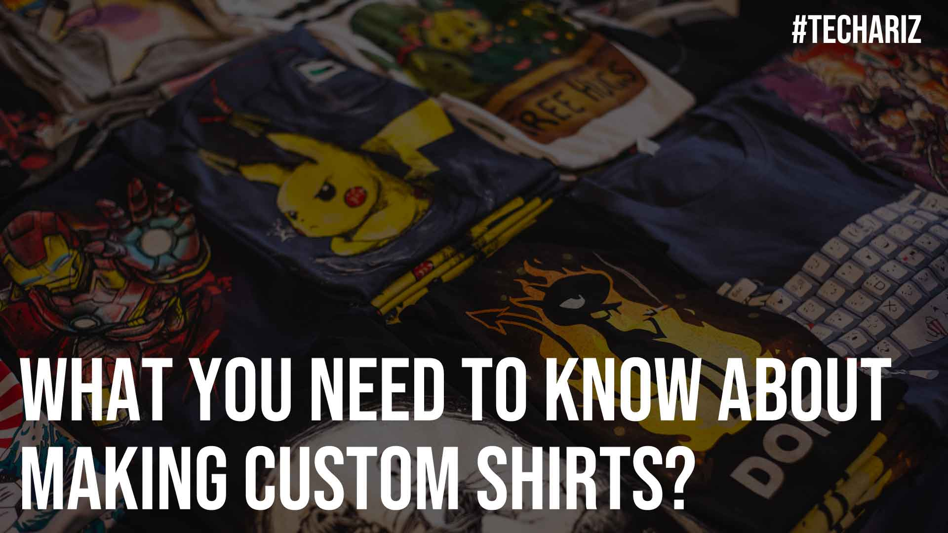 What You Need to Know About Making Custom Shirts