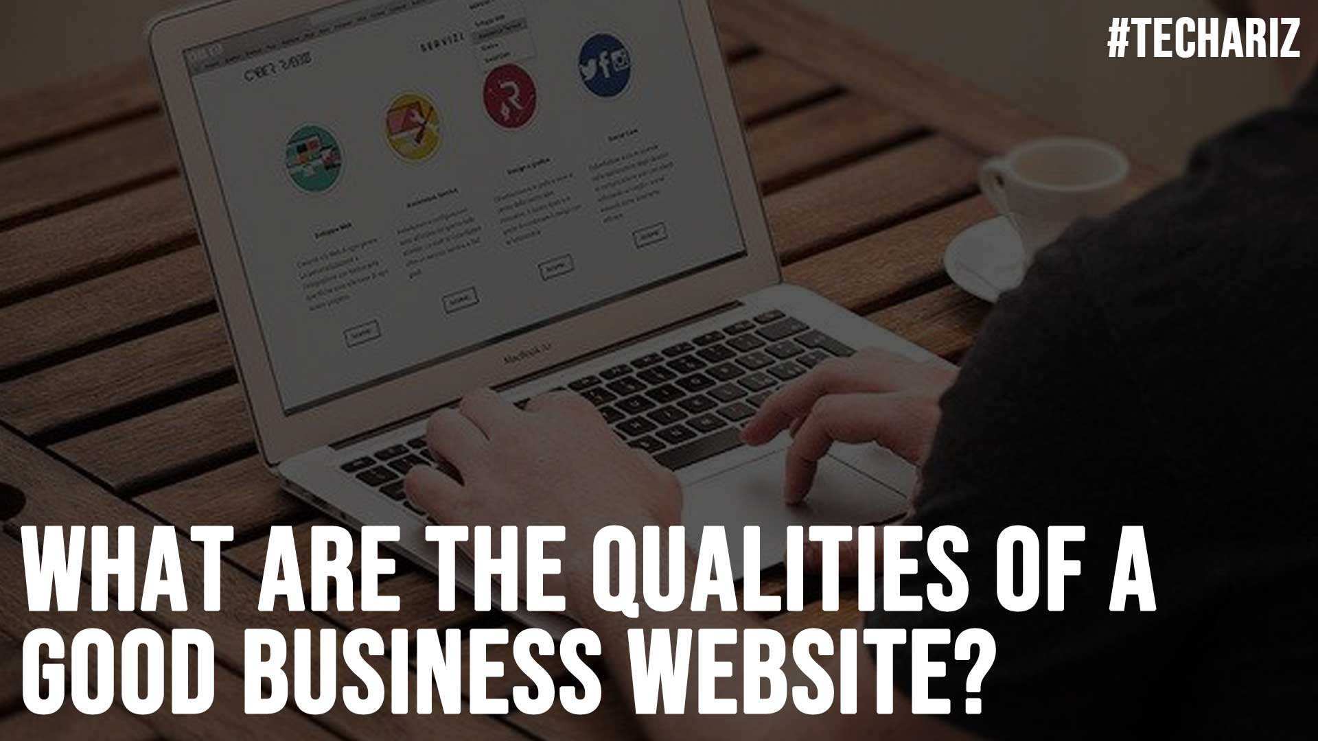 What are the Qualities of a Good Business Website