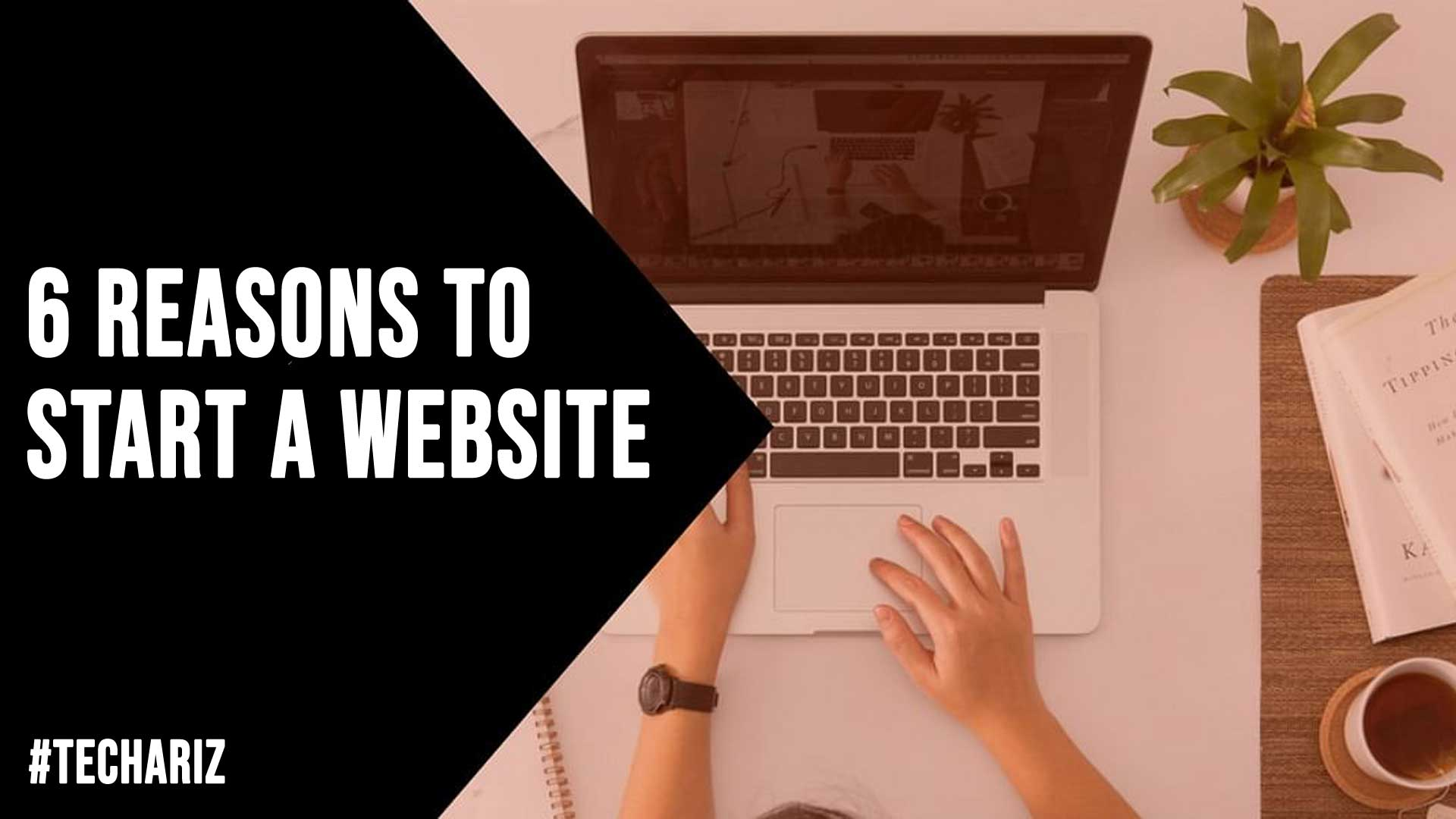 6 Reasons To Start A Website