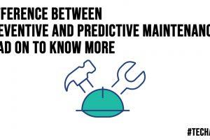 Difference Between Preventive And Predictive Maintenance Read On To Know More