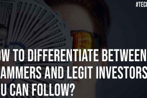 How To Differentiate Between Scammers And Legit Investors You Can Follow