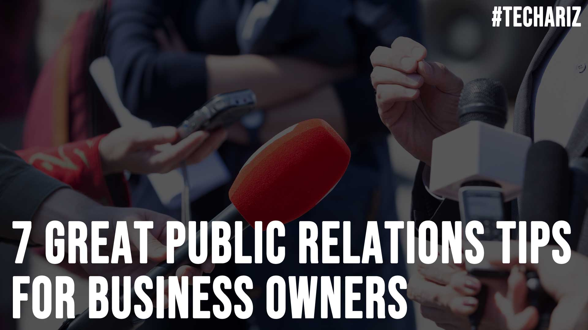 7 Great Public Relations Tips For Business Owners