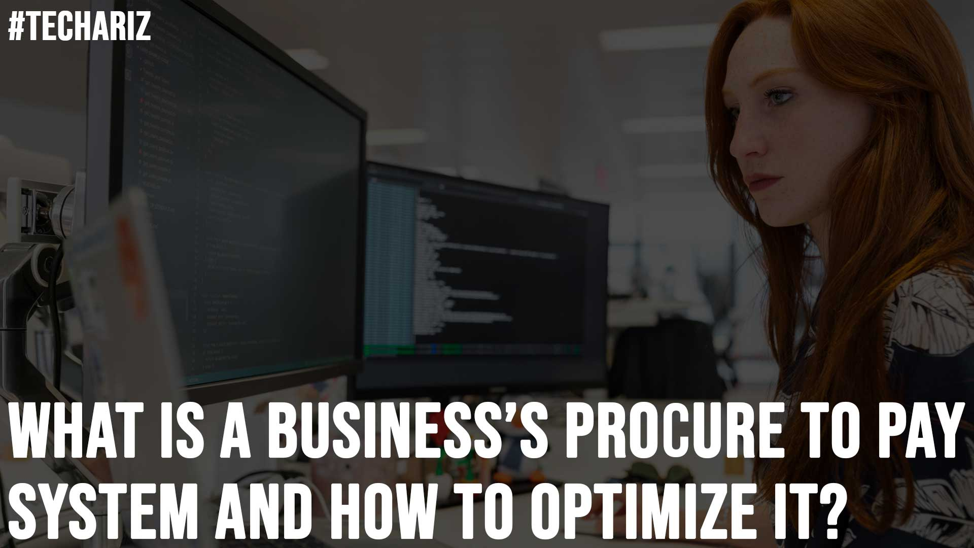 What is a Business Procure to Pay System and How to Optimize It