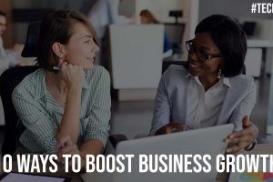 10 Ways To Boost Business Growth