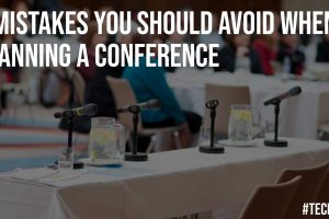 4 Mistakes You Should Avoid When Planning a Conference