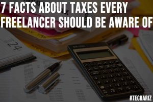 7 Facts about Taxes Every Freelancer Should Be Aware Of