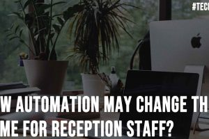 How Automation May Change the Game for Reception Staff