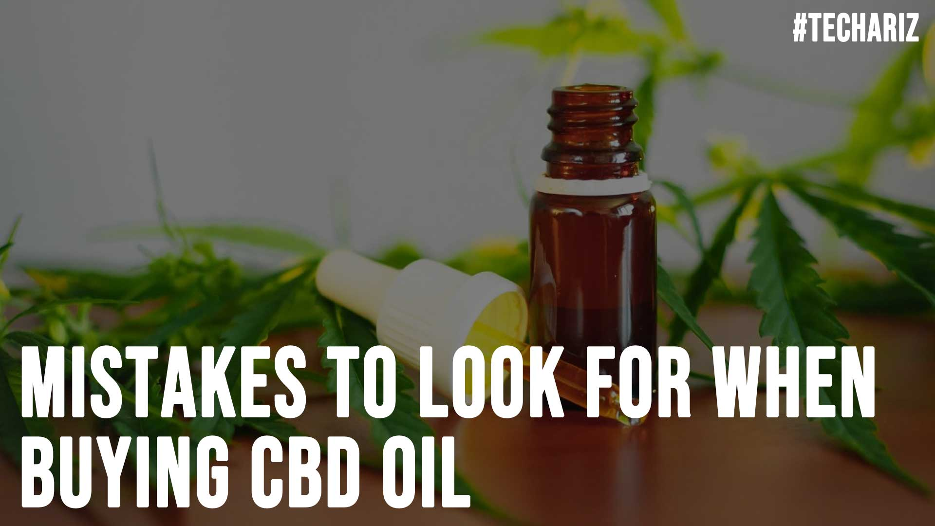 Mistakes to Look for When Buying CBD Oil