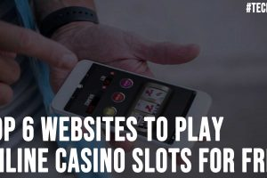 Top 6 Websites to Play Online Casino Slots for Free