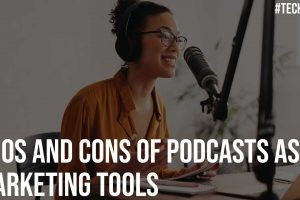 Pros And Cons Of Podcasts As Marketing Tool