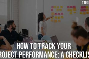 How To Track Your Project Performance A Checklist