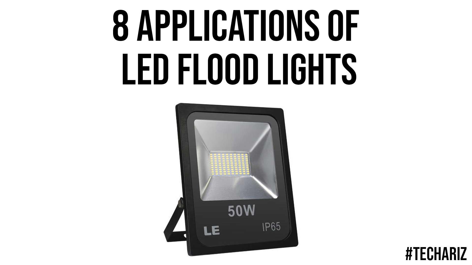 8 Applications of LED Flood Lights