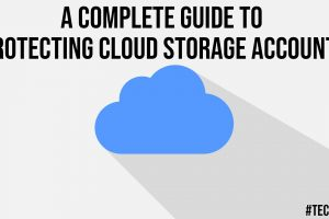 A Complete Guide to Protecting Cloud Storage Accounts