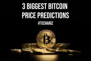 3 Biggest Bitcoin Price Predictions