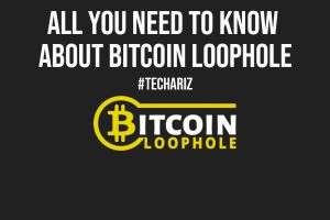 All You Need to Know about Bitcoin Loophole